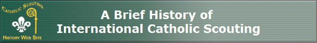 A Brief History of  International Catholic Scouting